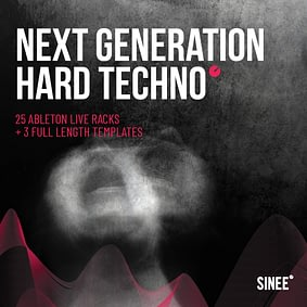 Next Generation Hard Techno – 25 Ableton Live Instrument Racks + 3 Full Length Templates