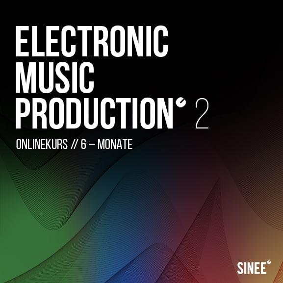 Der neue 6 Monatskurs ist da! - Electronic Music Production 2 1