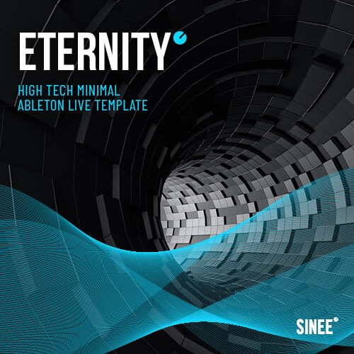 Eternity – Ableton Live High Tech Minimal Template