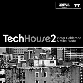Waveform Recordings – Victor Calderone & Mike Frade – Tech House 2