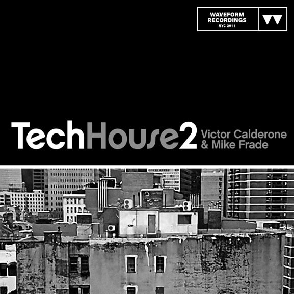 Waveform Recordings - Victor Calderone & Mike Frade - Tech House 2 1