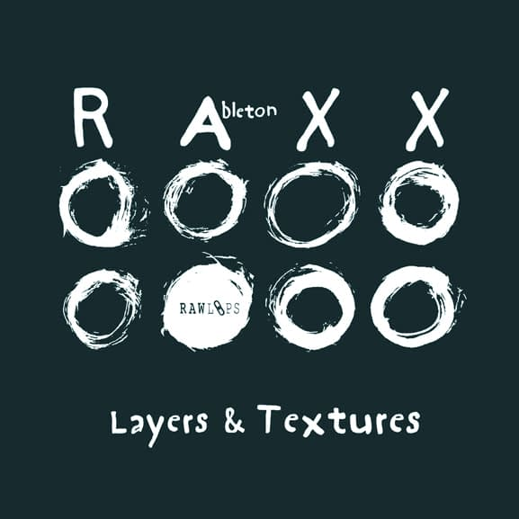 Raw Loops - Ableton Raxx - Layers & Textures 1