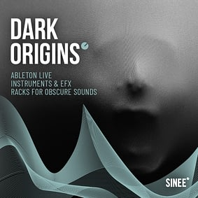 Dark Origins – Ableton Live Racks For Obscure Sounds