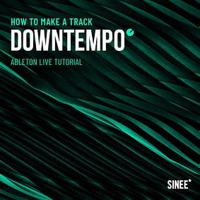 Downtempo (90 BPM) – How To Make A Track