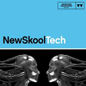 Waveform Recordings – New Skool Tech