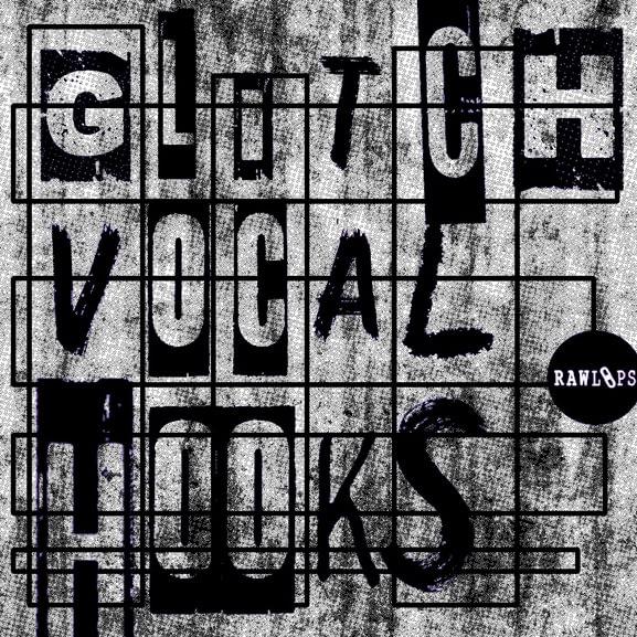 Raw Loops - Glitch Vocal Hooks 1