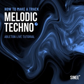 Melodic Techno Volume 1 – How To Make A Track