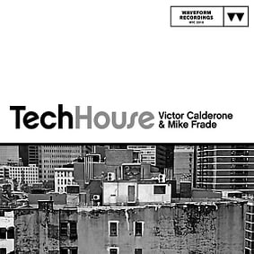 Waveform Recordings – Victor Calderone & Mike Frade – Tech House
