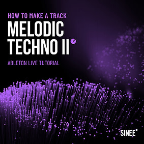 Melodic Techno Volume 2 - How To Make A Track