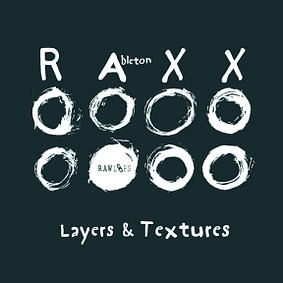 Raw Loops – Ableton Raxx – Layers & Textures