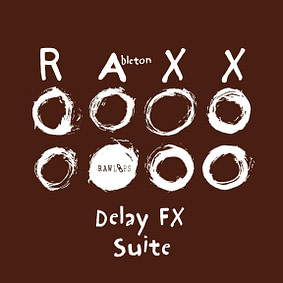 Raw Loops – Delay FX Suite Ableton RAXX