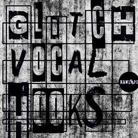 Raw Loops – Glitch Vocal Hooks