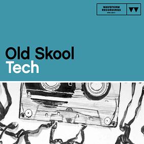 Waveform Recordings – Old Skool Tech