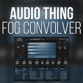 AudioThing – Fog Convolver