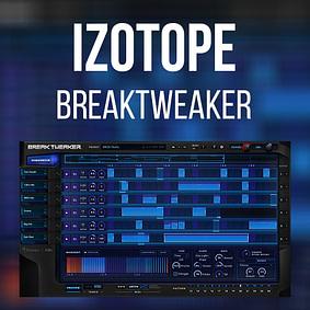 iZotope – BreakTweaker Expanded