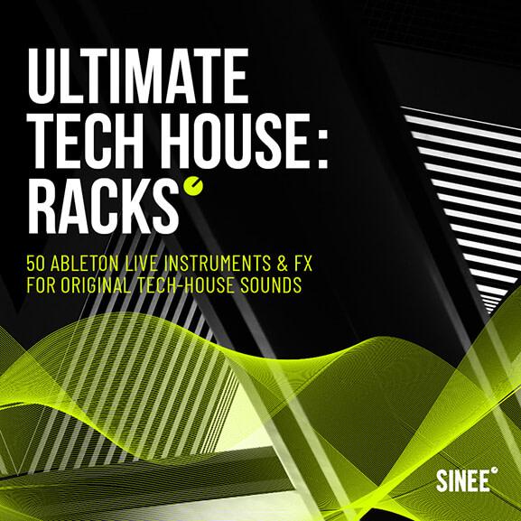 Ultimate Tech House: Ableton Live Racks & Micro Templates