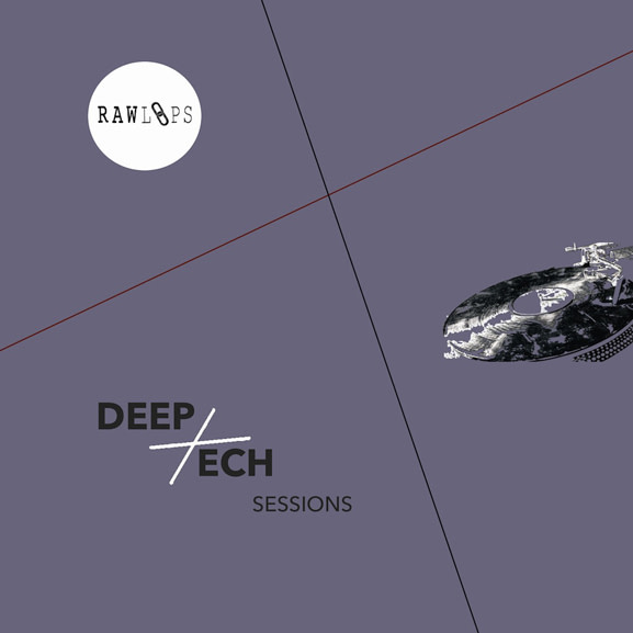 Raw Loops - Deep Tech Sessions 1