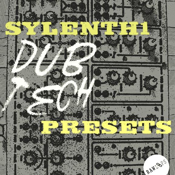 Raw Loops - Sylenth1 Dub Tech Presets 1