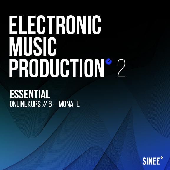 Electronic Music Production 2 - Essential (6 Monatskurs) 1