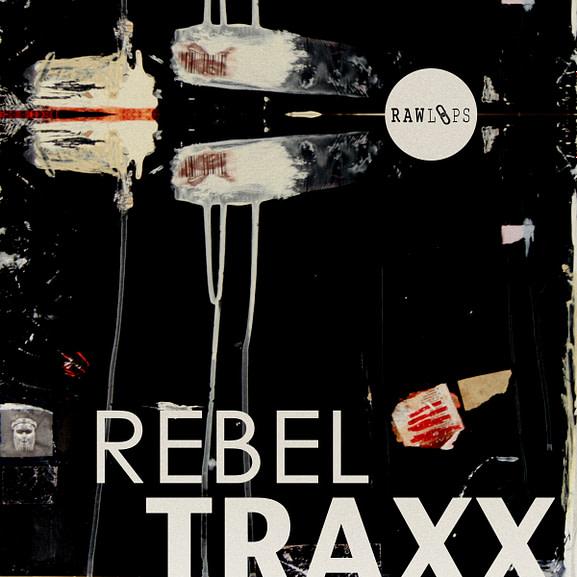 RAW Loops - Rebel Traxx 1