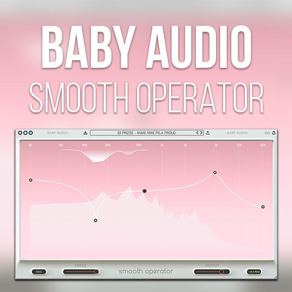 Baby Audio - Smooth Operator 1