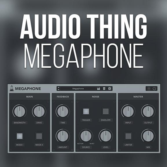 AudioThing – Megaphone