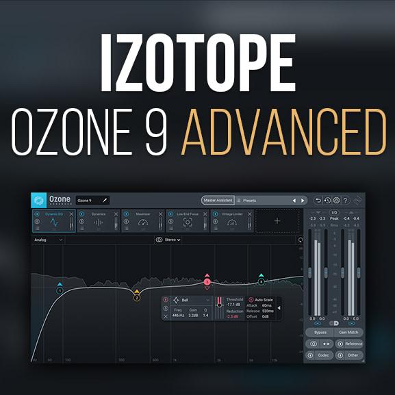 iZotope - Ozone 9 Advanced 1