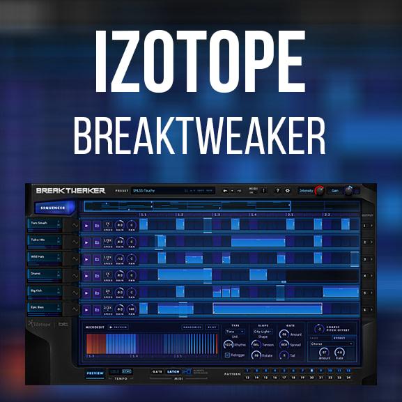 iZotope – BreakTweaker
