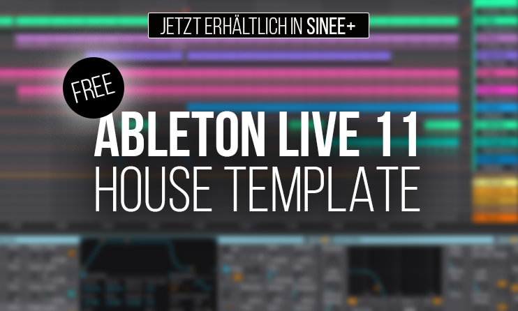 Jetzt neu: Ableton Live House Template - Free Product für alle SINEE+ Member 1